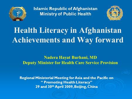 Health Literacy in Afghanistan Achievements and Way forward Regional Ministerial Meeting for Asia and the Pacific on Promoting Health Literacy 29 and 30.