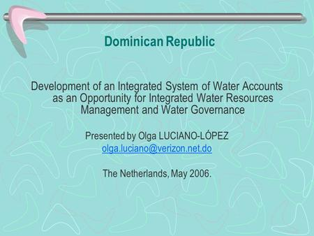 Dominican Republic Development of an Integrated System of Water Accounts as an Opportunity for Integrated Water Resources Management and Water Governance.