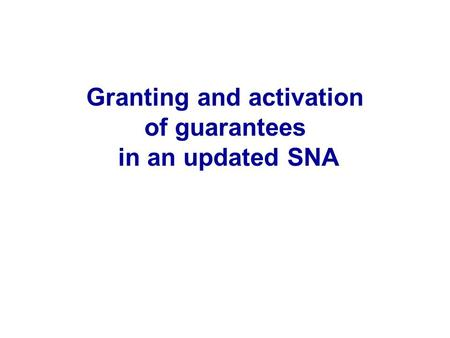 Granting and activation of guarantees in an updated SNA.