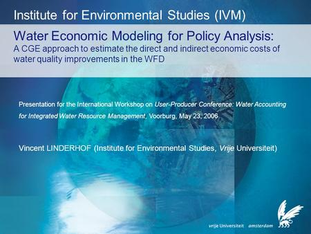 Water Economic Modeling for Policy Analysis: A CGE approach to estimate the direct and indirect economic costs of water quality improvements in the WFD.