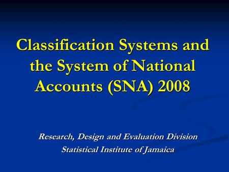 Classification Systems and the System of National Accounts (SNA) 2008