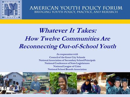 Whatever It Takes: How Twelve Communities Are Reconnecting Out-of-School Youth In cooperation with Council of the Great City Schools National Association.