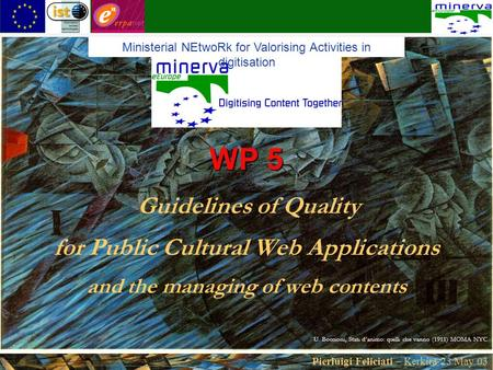 Pierluigi Feliciati – Kerkira 23 May 03 WP 5 WP 5 Guidelines of Quality for Public Cultural Web Applications and the managing of web contents Ministerial.