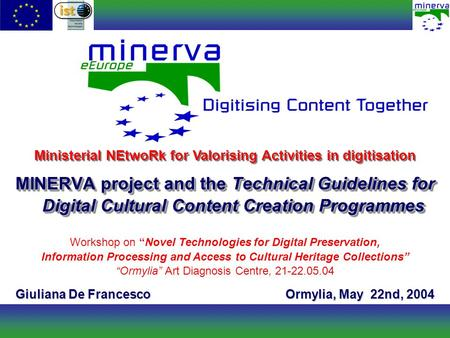 MINERVA project and theTechnical Guidelines for Digital Cultural Content Creation Programmes MINERVA project and the Technical Guidelines for Digital Cultural.