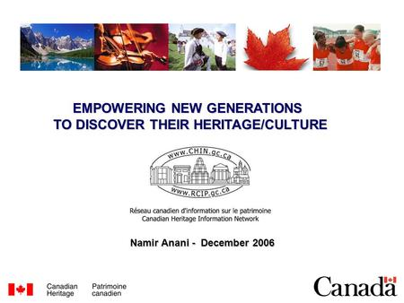 EMPOWERING NEW GENERATIONS TO DISCOVER THEIR HERITAGE/CULTURE Namir Anani - December 2006.