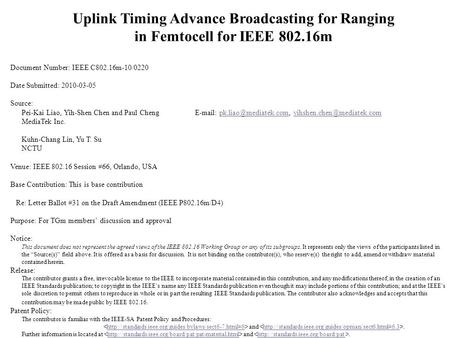 Uplink Timing Advance Broadcasting for Ranging in Femtocell for IEEE 802.16m Document Number: IEEE C802.16m-10/0220 Date Submitted: 2010-03-05 Source: