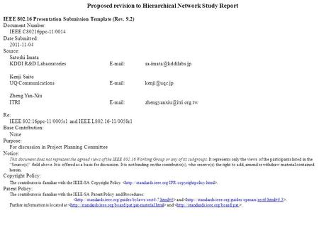 Proposed revision to Hierarchical Network Study Report IEEE 802.16 Presentation Submission Template (Rev. 9.2) Document Number: IEEE C80216ppc-11/0014.