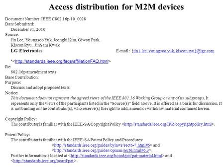 Access distribution for M2M devices Document Number: IEEE C802.16p-10_0028 Date Submitted: December 31, 2010 Source: Jin Lee, Youngsoo Yuk, Jeongki Kim,