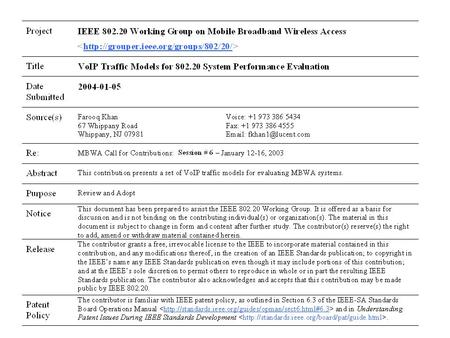 VoIP Models for 802.20 System Performance Evaluation Farooq Khan IEEE 802.20 Interim Meeting Vancouver, BC, Canada January 12-16, 2004.