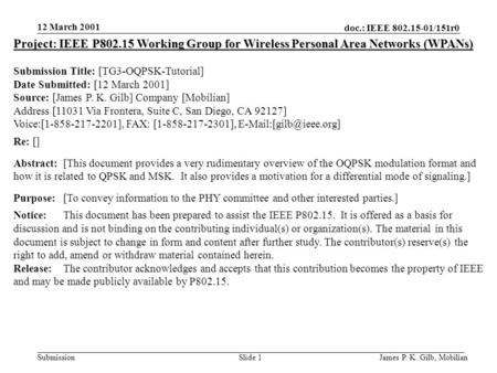 Doc.: IEEE 802.15-01/151r0 Submission 12 March 2001 James P. K. Gilb, MobilianSlide 1 Project: IEEE P802.15 Working Group for Wireless Personal Area Networks.