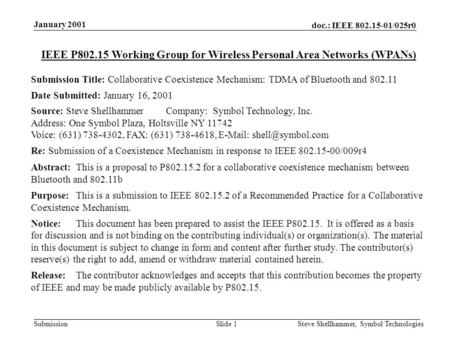 Doc.: IEEE 802.15-01/025r0 Submission January 2001 Steve Shellhammer, Symbol TechnologiesSlide 1 IEEE P802.15 Working Group for Wireless Personal Area.