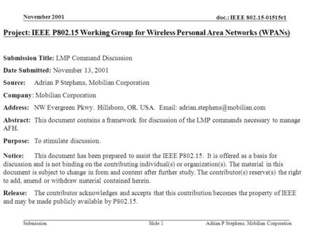 Doc.: IEEE 802.15-01515r1 Submission November 2001 Adrian P Stephens, Mobilian CorporationSlide 1 Project: IEEE P802.15 Working Group for Wireless Personal.