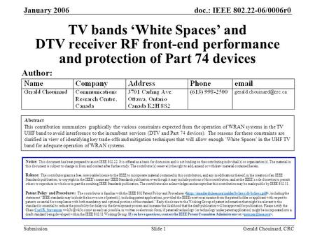 Doc.: IEEE 802.22-06/0006r0 Submission January 2006 Gerald Chouinard, CRCSlide 1 TV bands White Spaces and DTV receiver RF front-end performance and protection.
