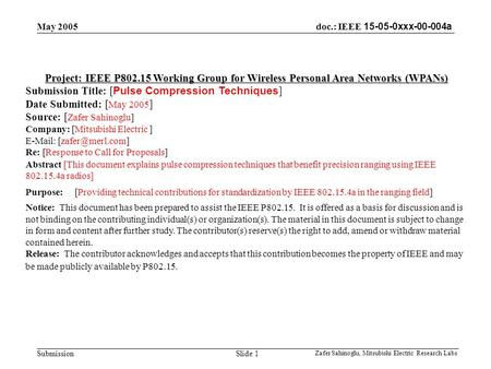 Doc.: IEEE 15-05-0xxx-00-004a Submission May 2005 Zafer Sahinoglu, Mitsubishi Electric Research Labs Slide 1 Project: IEEE P802.15 Working Group for Wireless.