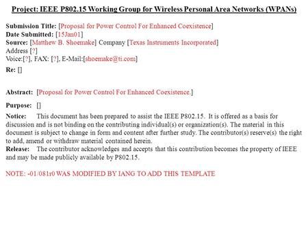 Doc.: IEEE 802.15-01/081r0 Submission January 2001 Shoemake, Texas InstrumentsSlide 1 Project: IEEE P802.15 Working Group for Wireless Personal Area Networks.