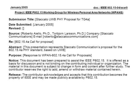 Project: IEEE P802.15 Working Group for Wireless Personal Area Networks (WPANS) Submission Title: [Staccato UWB PHY Proposal for TG4a] Date Submitted: