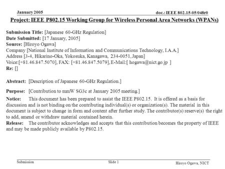 Doc.: IEEE 802.15-05/048r0 Submission January 2005 Slide 1 Hiroyo Ogawa, NICT Project: IEEE P802.15 Working Group for Wireless Personal Area Networks (WPANs)