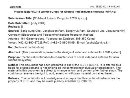 Project: IEEE P802.15 Working Group for Wireless Personal Area Networks (WPANS) Submission Title: [ Wideband Antenna Design for UWB System ] Date Submitted:
