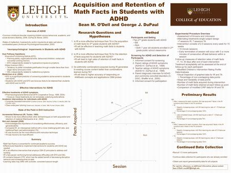 Acquisition and Retention of Math Facts in Students with ADHD Introduction Overview of ADHD Common childhood disorder impairing children across behavioral,