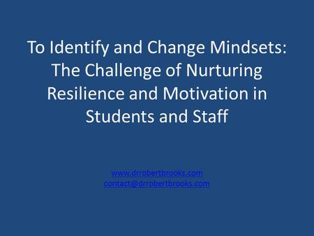 To Identify and Change Mindsets: The Challenge of Nurturing Resilience and Motivation in Students and Staff