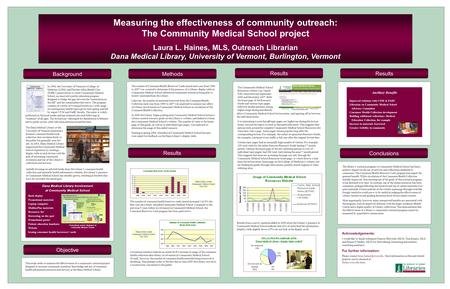 Background Measuring the effectiveness of community outreach: The Community Medical School project Laura L. Haines, MLS, Outreach Librarian Dana Medical.