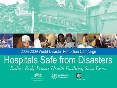 Reduce Risk, Protect Health Facilities, Save Lives.