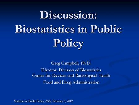 Discussion: Biostatistics in Public Policy