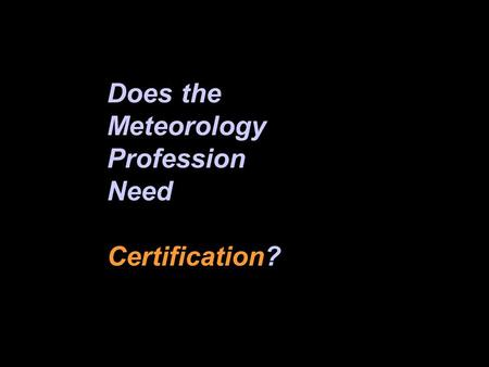 Does the Meteorology Profession Need Certification?