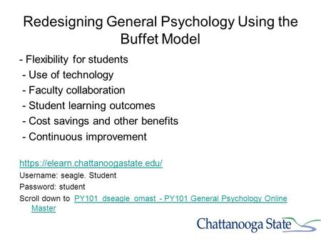Redesigning General Psychology Using the Buffet Model - Flexibility for students - Use of technology - Faculty collaboration - Student learning outcomes.