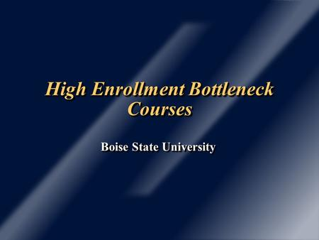 High Enrollment Bottleneck Courses Boise State University.