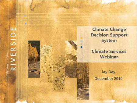 Climate Change Decision Support System Climate Services Webinar Jay Day December 2010.