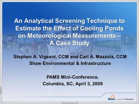 21M062007D The Shaw Group Inc. ® An Analytical Screening Technique to Estimate the Effect of Cooling Ponds on Meteorological Measurements – A Case Study.