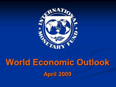 World Economic Outlook April 2009. Chapter IV How Linkages Fuel The Fire: The Transmission of Financial Stress from Advanced Economies to Emerging Economies.