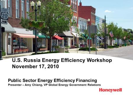 U.S. Russia Energy Efficiency Workshop November 17, 2010 Public Sector Energy Efficiency Financing Presenter – Amy Chiang, VP Global Energy Government.