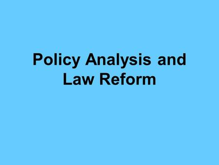 Policy Analysis and Law Reform. Reform by law States obligation under the CRC (article 4) States parties shall adopt all appropriate legislative, administrative,