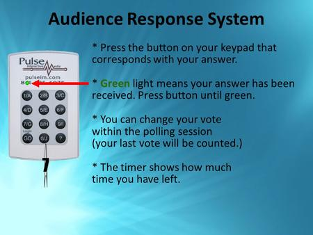 Audience Response System * Press the button on your keypad that corresponds with your answer. * Green light means your answer has been received. Press.
