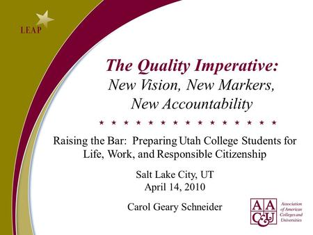 The Quality Imperative: New Vision, New Markers, New Accountability Raising the Bar: Preparing Utah College Students for Life, Work, and Responsible Citizenship.