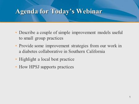 From the Frontline of Care Improvement – How to do it Right Webinar #3 - Diabetes Care Improvement Series Chris Cammisa, MD. Medical Consultant, California.