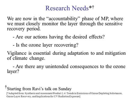 Research Needs* We are now in the accountability phase of MP, where we must closely monitor the layer through the sensitive recovery period. - Are our.