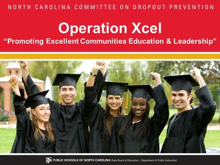 Operation XcelPromoting Excellent Communities Education & Leadership.