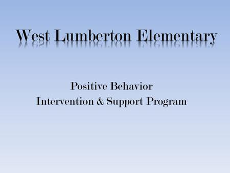 Positive Behavior Intervention & Support Program.