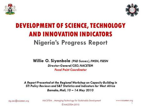 © NACETEM 2010 NACETEM…Managing Technology for Sustainable Development  DEVELOPMENT OF SCIENCE, TECHNOLOGY AND INNOVATION.