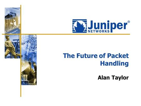 The Future of Packet Handling