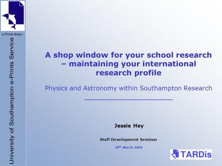 A shop window for your school research – maintaining your international research profile Physics and Astronomy within Southampton Research ___________________.