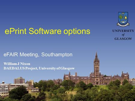 EPrint Software options William J Nixon DAEDALUS Project, University of Glasgow eFAIR Meeting, Southampton.