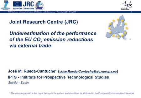 1 Joint Research Centre (JRC) * The views expressed in this paper belong to the authors and should not be attributed to the European Commission or its.