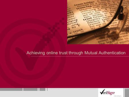 Achieving online trust through Mutual Authentication.