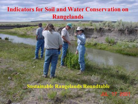 Indicators for Soil and Water Conservation on Rangelands Sustainable Rangelands Roundtable.