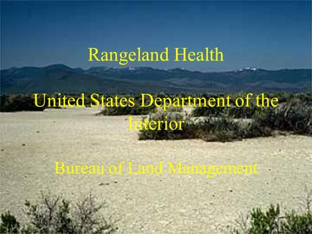Rangeland Health United States Department of the Interior Bureau of Land Management.