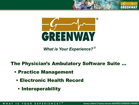 The Physicians Ambulatory Software Suite … Practice Management Electronic Health Record Interoperability.